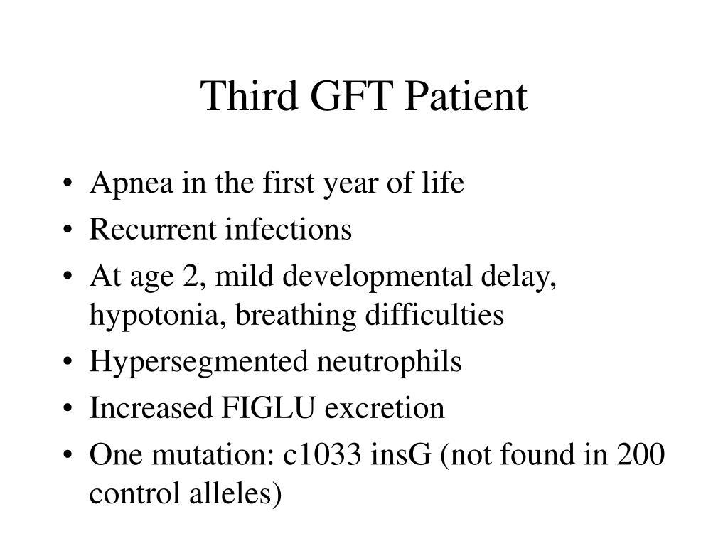 Third GFT Patient