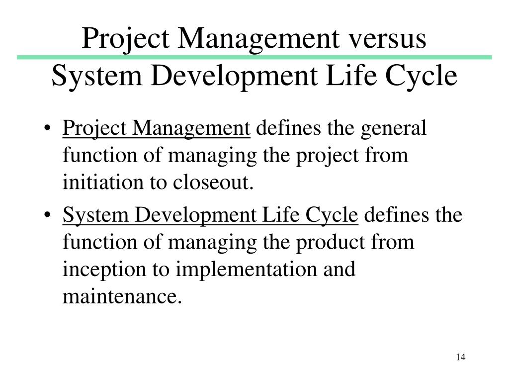 Project Management versus System Development Life Cycle