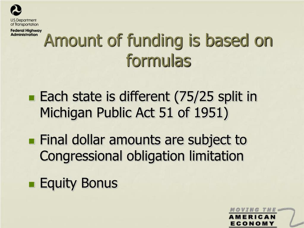 Amount of funding is based on formulas