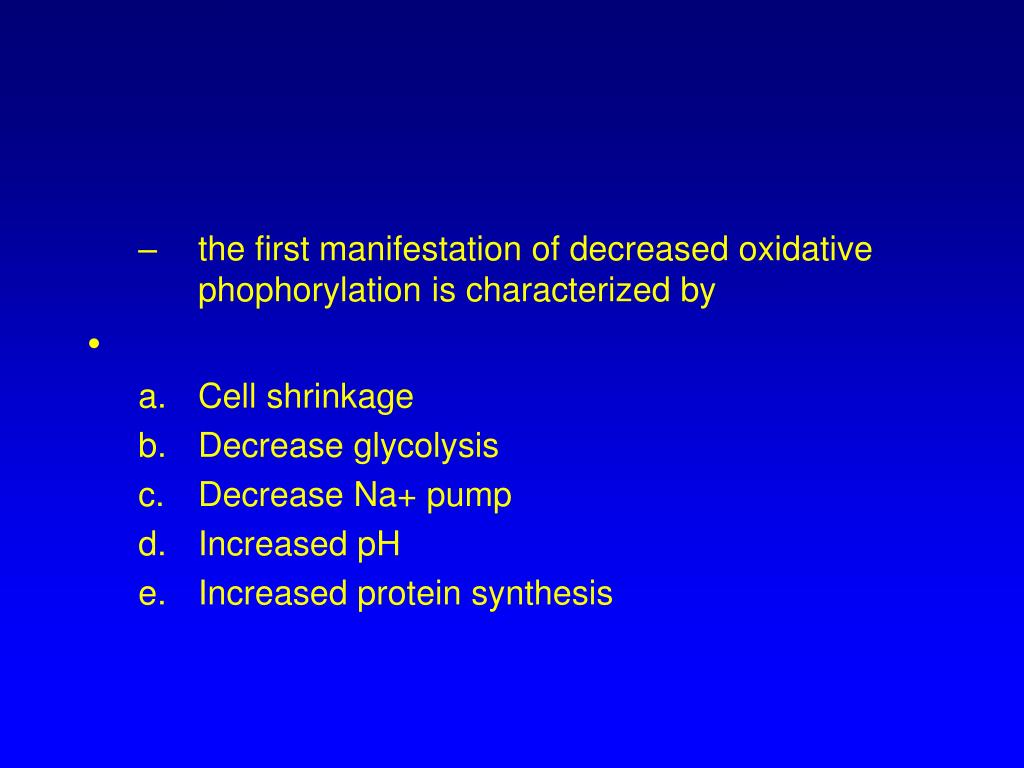 the first manifestation of decreased oxidative phophorylation is characterized by