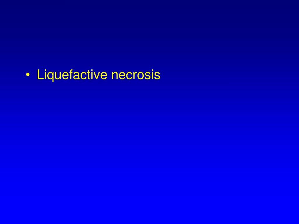 Liquefactive necrosis