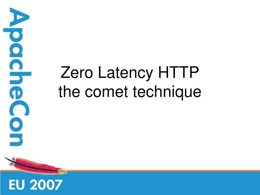 Zero Latency HTTP