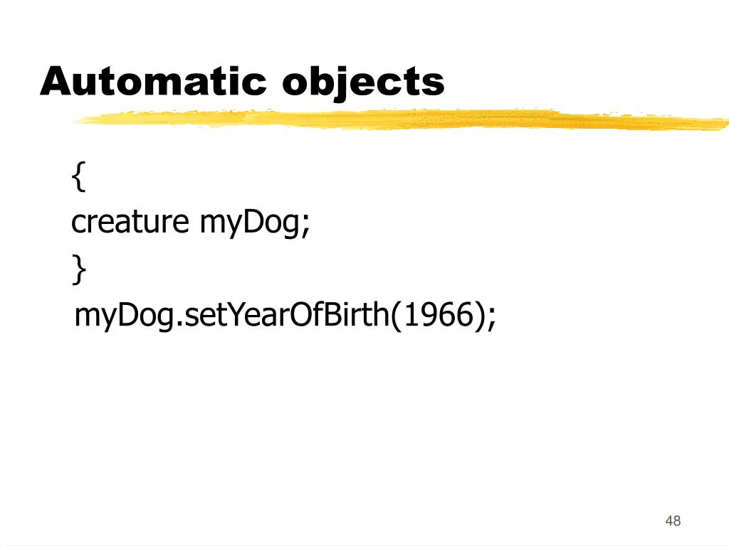 Automatic objects