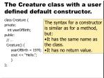 the creature class with a user defined default constructor