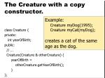 the creature with a copy constructor