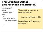 the creature with a parametrized constructor