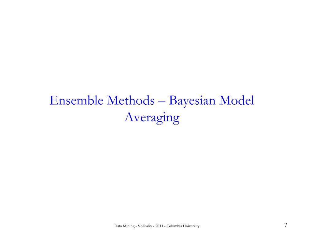 Ensemble Methods – Bayesian Model Averaging