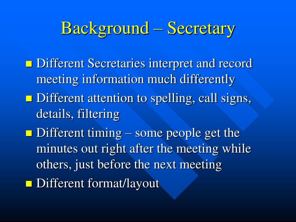 Background – Secretary