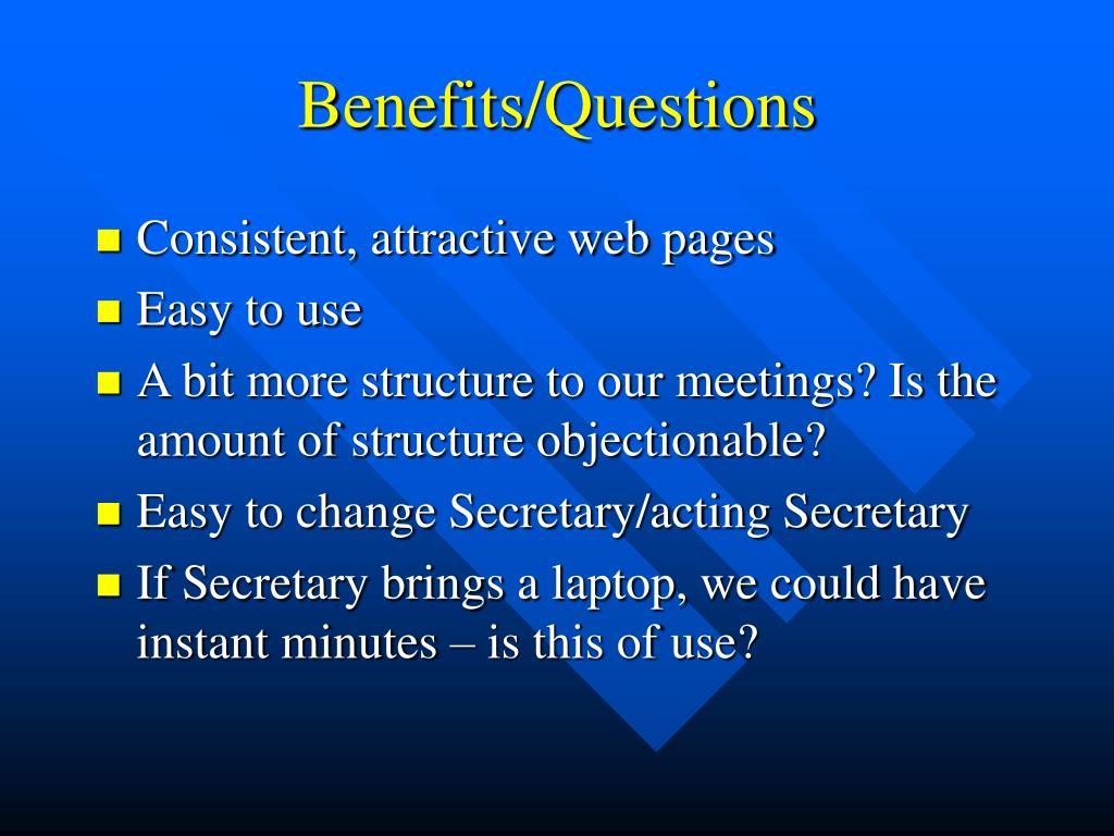 Benefits/Questions
