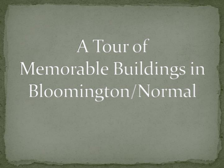 A tour of memorable buildings in bloomington normal