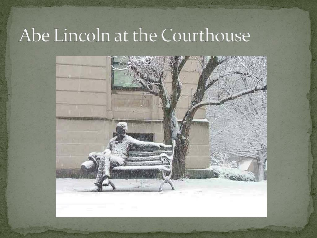Abe Lincoln at the Courthouse