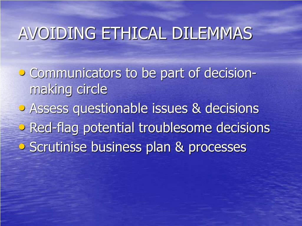 AVOIDING ETHICAL DILEMMAS