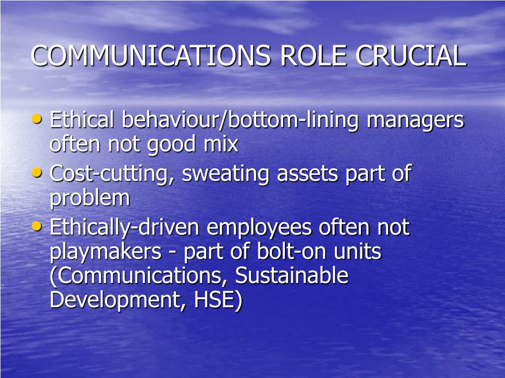 COMMUNICATIONS ROLE CRUCIAL