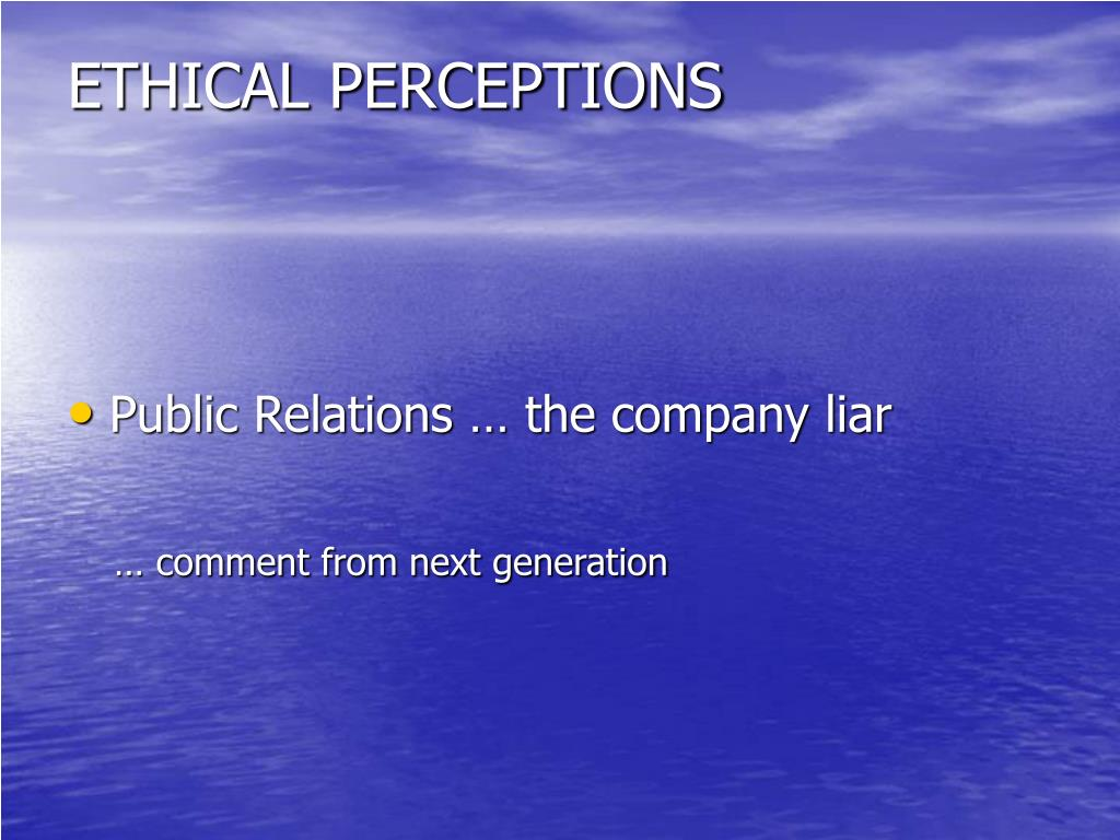 ETHICAL PERCEPTIONS