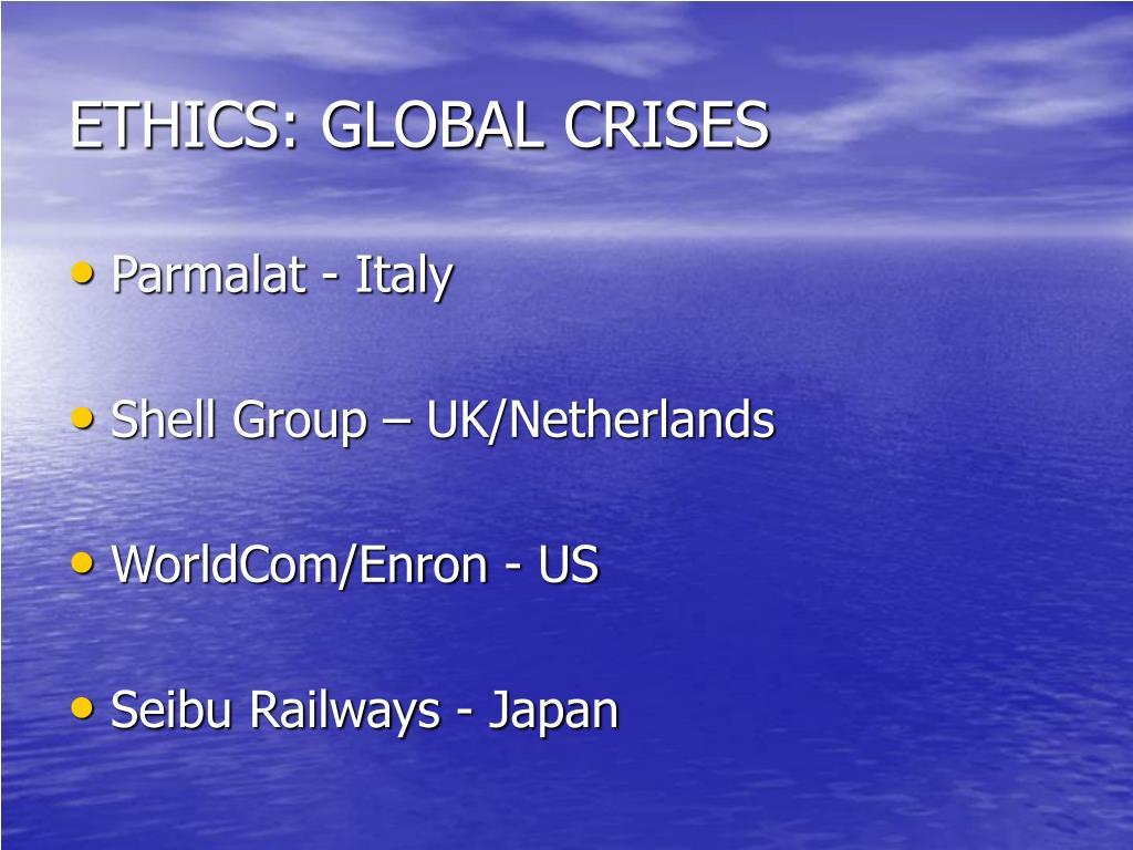 ETHICS: GLOBAL CRISES