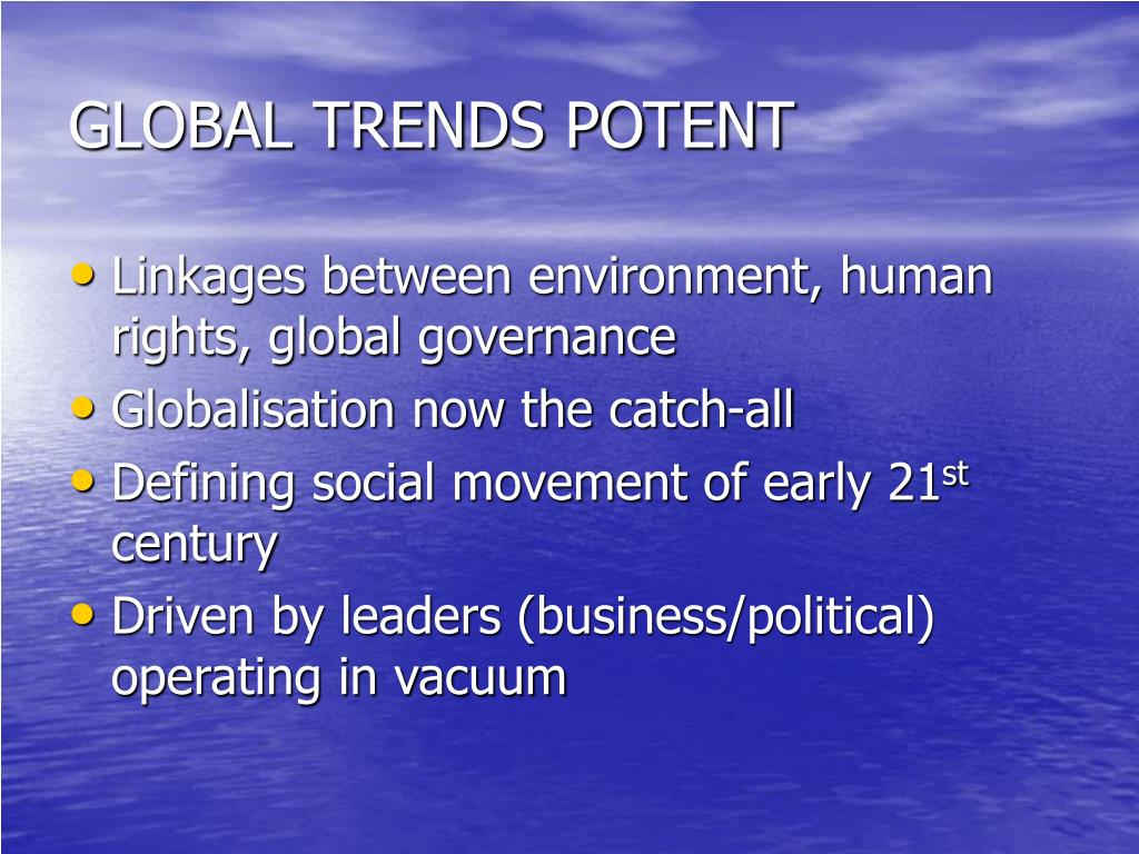 GLOBAL TRENDS POTENT