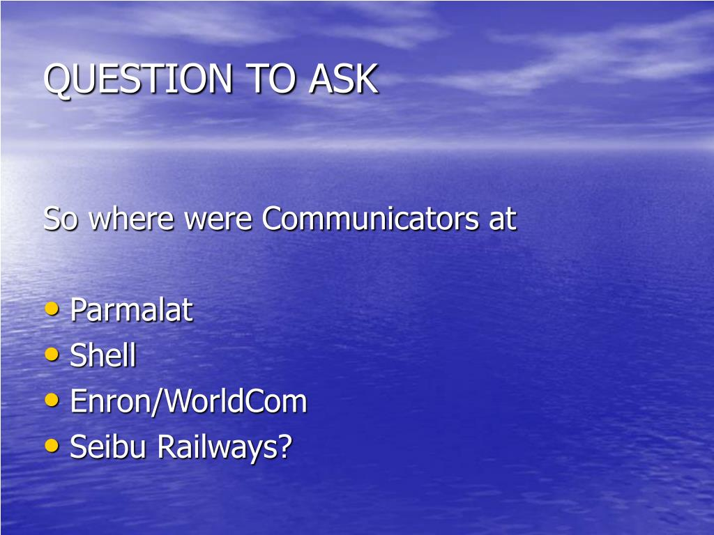 QUESTION TO ASK