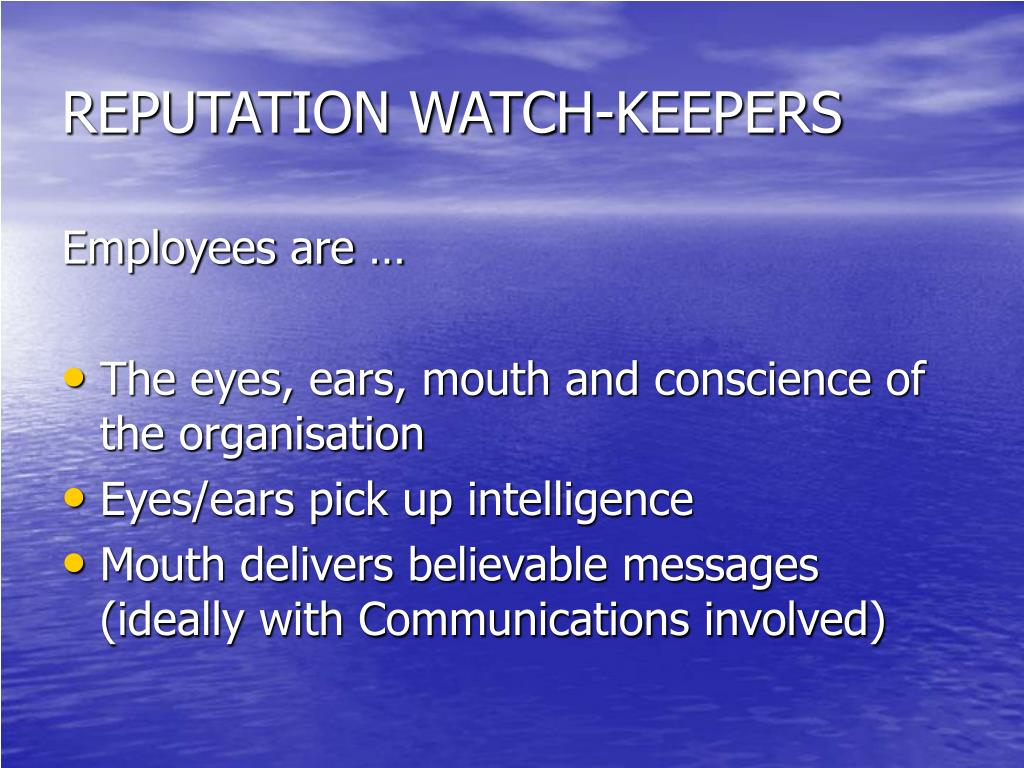 REPUTATION WATCH-KEEPERS