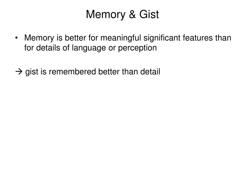 Memory & Gist