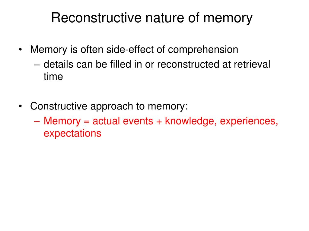 Reconstructive nature of memory