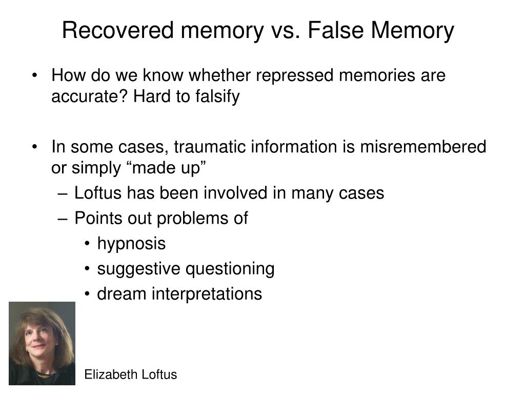 Recovered memory vs. False Memory