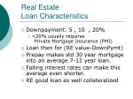 real estate loan characteristics