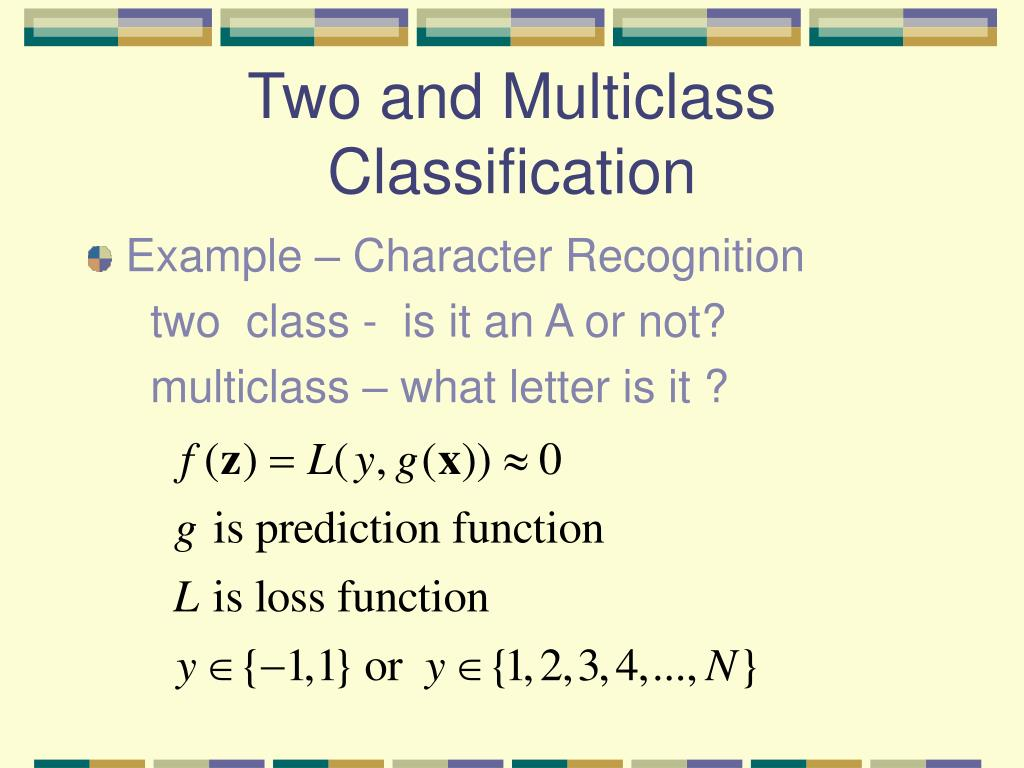 Two and Multiclass Classification