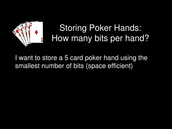 Storing Poker Hands: