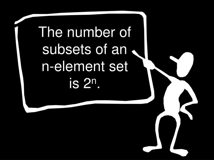 The number of subsets of an n-element set is 2