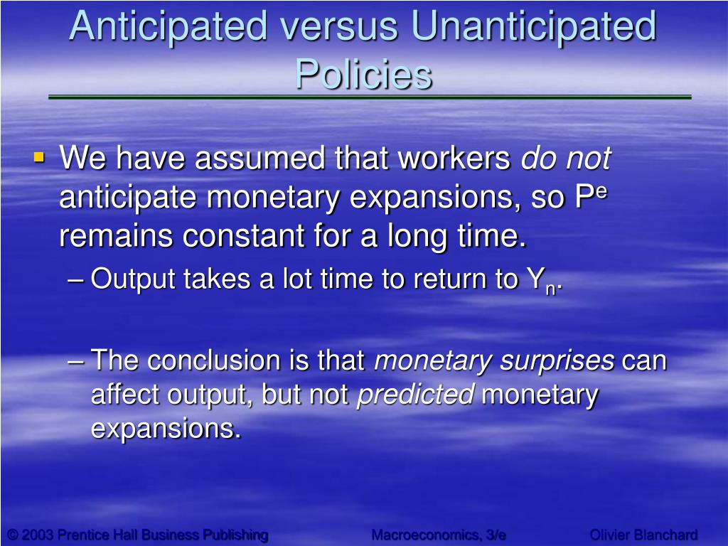 Anticipated versus Unanticipated Policies