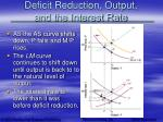 deficit reduction output and the interest rate57