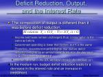 deficit reduction output and the interest rate59
