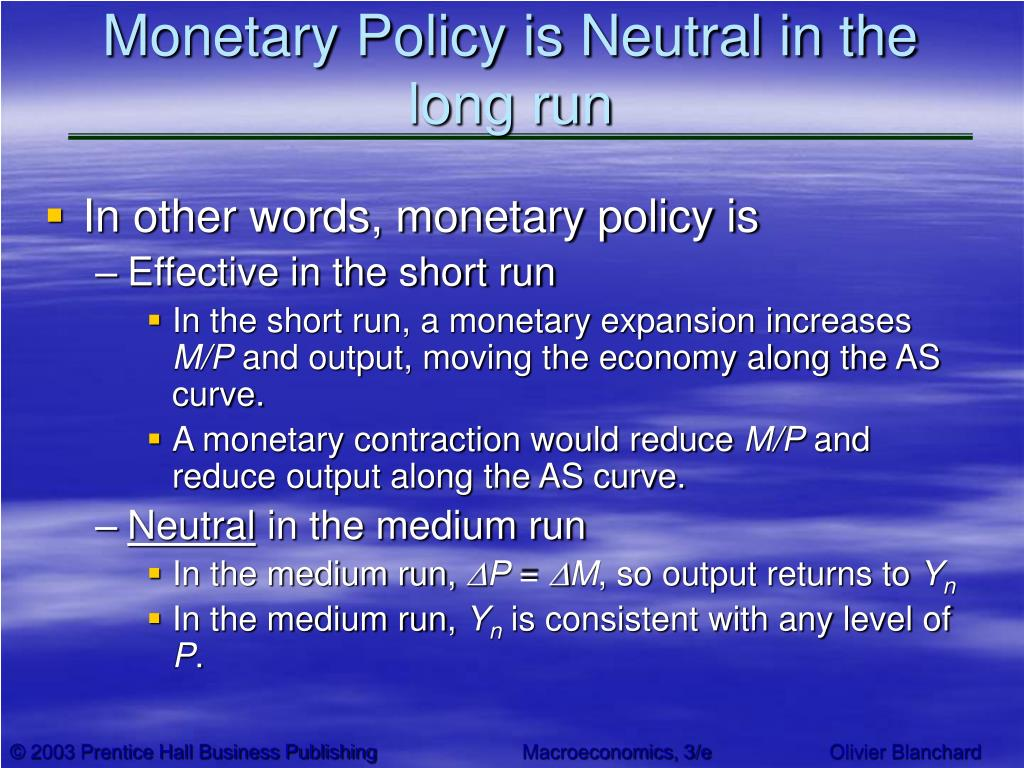 Monetary Policy is Neutral in the long run