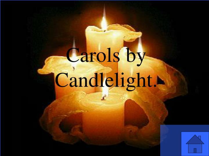 Carols by Candlelight.