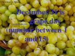 december 31 is grape day number between 1 and 15