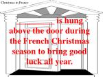 is hung above the door during the french christmas season to bring good luck all year