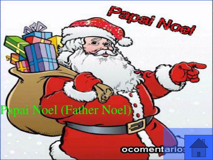 Papai Noel (Father Noel)