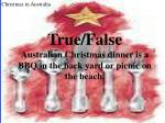 true false australian christmas dinner is a bbq in the back yard or picnic on the beach