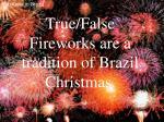true false fireworks are a tradition of brazil christmas