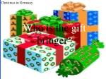 w ho is the gift bringer
