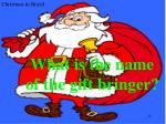 what is the name of the gift bringer
