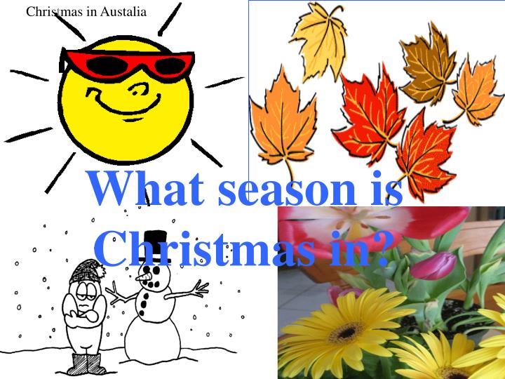 What season is Christmas in?