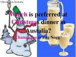 which is preferred at christma s dinner in austalia champagne or egg nogg