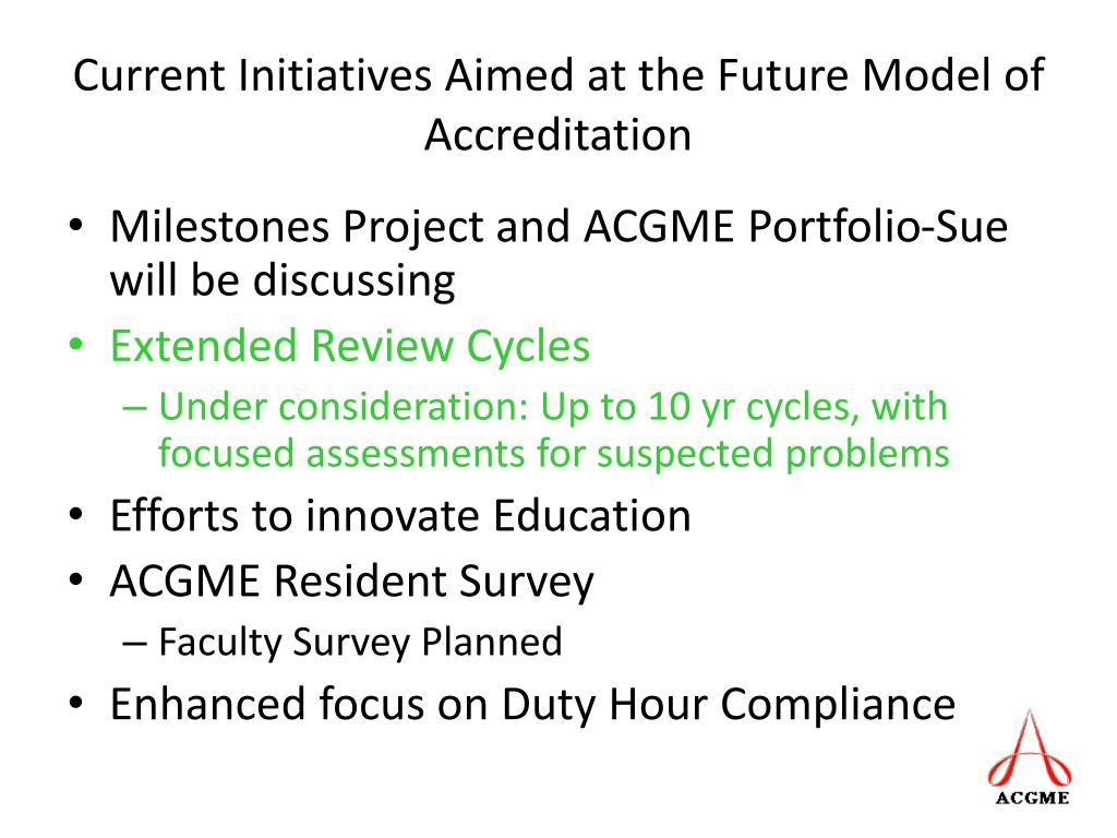 Current Initiatives Aimed at the Future Model of Accreditation
