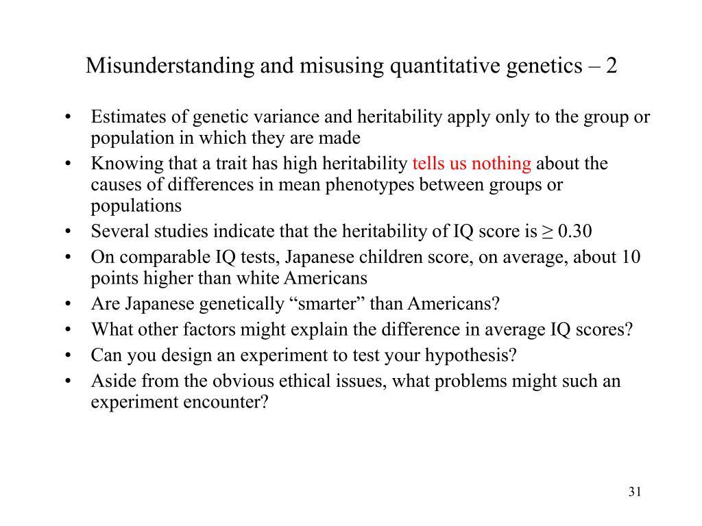 Misunderstanding and misusing quantitative genetics – 2