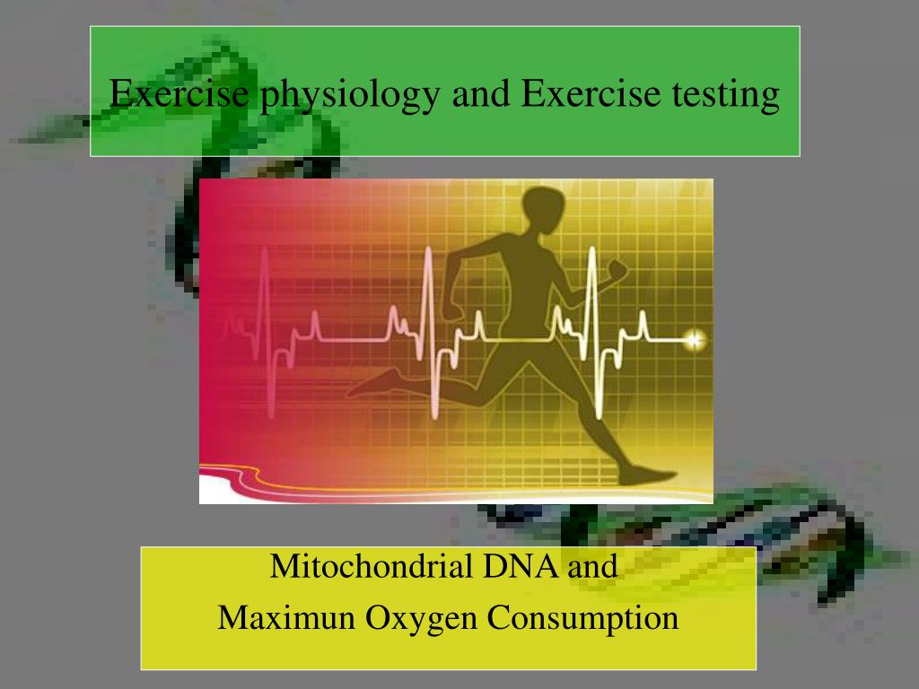 Exercise physiology and Exercise testing