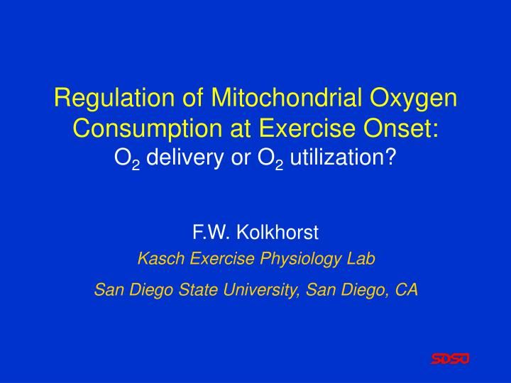Regulation of mitochondrial oxygen consumption at exercise onset o 2 delivery or o 2 utilization l.jpg