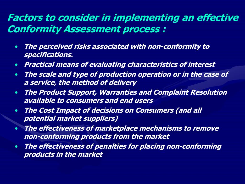 Factors to consider in implementing an effective Conformity Assessment process :