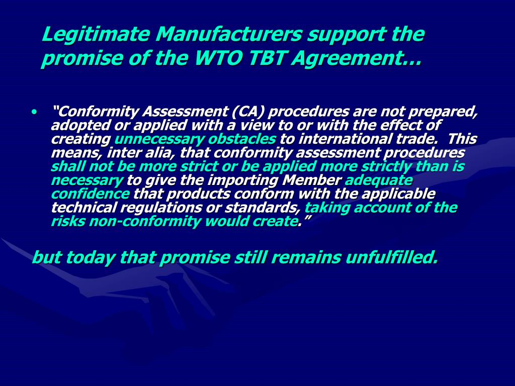 Legitimate Manufacturers support the promise of the WTO TBT Agreement…