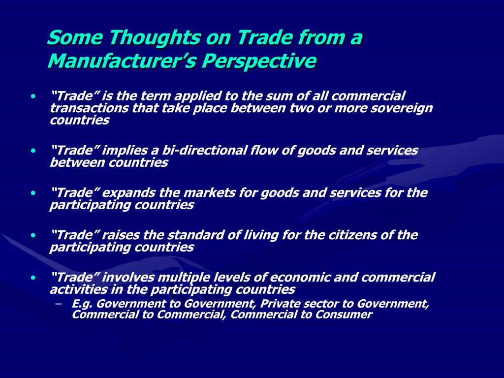 Some Thoughts on Trade from a Manufacturer's Perspective